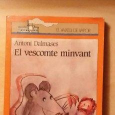 Libros de segunda mano: EL VESCOMTE MINVANT D'ANTONI DALMASES - EL VAIXELL DE VAPOR - EDITORIAL CRUÏLLA - 1997. Lote 212547347