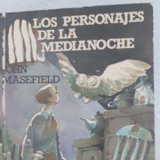Libros de segunda mano: LOS PERSONAJES DE LA MEDIANOCHE. JOHN MASEFEILD.. Lote 212874445