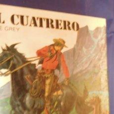 Libros de segunda mano: EL CUATRERO. ZANE GREY. 1980.. Lote 212913702