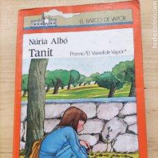 Libros de segunda mano: TANIT. NÚRIA ALBÓ. EL BARCO DE VAPOR.. Lote 213304605