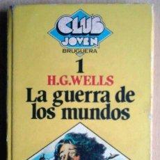 Libros de segunda mano: LA GUERRA DE LOS MUNDOS. H.G. WELLS. CLUB JÓVEN BRUGUERA Nº 1.. Lote 213443213