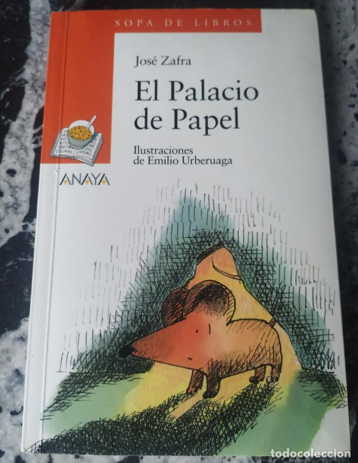 EL PALACIO DE PAPEL. JOSÉ ZAFRA. SOPA DE LIBROS. ANAYA. 2000. 97 PÁG. (Libros de Segunda Mano - Literatura Infantil y Juvenil - Novela)