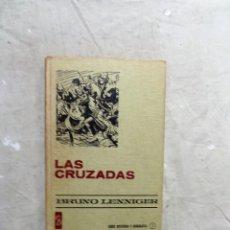 Libros de segunda mano: LAS CRUZADAS DE BRUNO LENNIGER. Lote 214204523