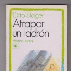 Libros de segunda mano: ATRAPAR A UN LADRÓN. OTTO STEIGER.. Lote 214216675