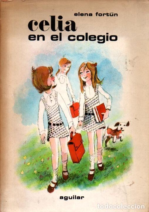 ELENA FORTUN : CELIA EN EL COLEGIO (AGUILAR, 1973) ILUSTRADO POR MUNOA (Libros de Segunda Mano - Literatura Infantil y Juvenil - Novela)