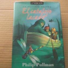 Libri di seconda mano: EL CATALEJO LACADO LA MATERIA OSCURA PHILIP PULLMAN. Lote 214488725