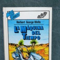 Livres d'occasion: LA MÁQUINA DEL TIEMPO - H. G. WELLS - ANAYA - COLECCIÓN TUS LIBROS Nº 18. Lote 214704926