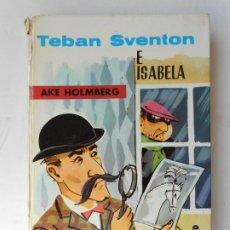 Libros de segunda mano: TEBAN SVENTON E ISABELA - HOLMBERG, AKE. Lote 215225853