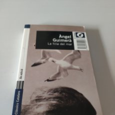 Libros de segunda mano: LA FILLA DEL MAR (ANGEL GUIMERA). Lote 257729575