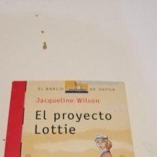 Livres d'occasion: G-38 LIBRO JACQUELINE WILSON EL PROYECTO LOTTIE EL BARCO DE VAPOR. Lote 217577702
