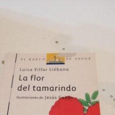 Livres d'occasion: G-40 LIBRO LA FLOR DEL TAMARINDO (LUISA VILLAR LIEBANA) - EL BARCO DE VAPOR. Lote 217750696