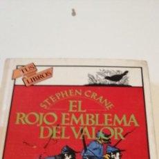 Livres d'occasion: C-1 LIBRO EL ROJO EMBLEMA DEL VALOR, STEPHEN CRANE, TUS LIBROS ANAYA. Lote 217949150