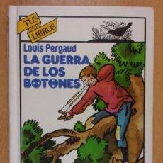 Livres d'occasion: LA GUERRA DE LOS BOTONES / LOUIS PERGAUD / 13ª ED. 1993. TUS LIBROS-ANAYA. Lote 218381478