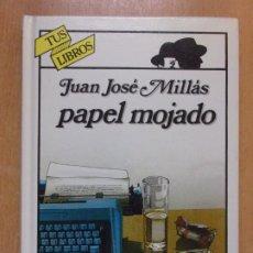Livres d'occasion: PAPEL MOJADO / JUAN JOSÉ MILLAS / 12ª ED. 1992. TUS LIBROS - ANAYA. Lote 218382001
