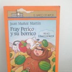 Livres d'occasion: FRAY PERICO Y SU BORRICO DE JUAN MUÑOZ MARTÍN. BARCO DE VAPOR NARANJA. Lote 218445673