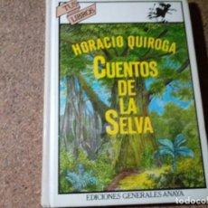 Libros de segunda mano: LIBRO CUENTOS DE LA SELVA DE HORACIO QUIROGA ILUSTRACIONES JOSE MARIA LAGO. Lote 218601977