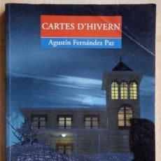 Libros de segunda mano: CARTES D'HIVERN (AGUSTÍN FERNÁNDEZ PAZ) ED. BROMERA 2005. Lote 219241440