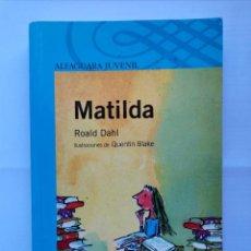 Libros de segunda mano: MATILDA ALFAGUARA JUVENIL. Lote 219241833