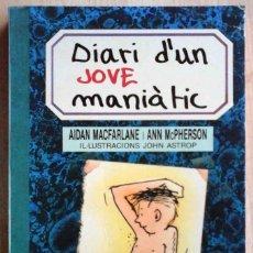 Libros de segunda mano: DIARI D'UN JOVE MANIÀTIC (AIDAN MACFARLANE / ANN MCPHERSON) ED. BROMERA 1990. Lote 219241945