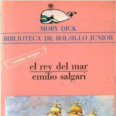 Libros de segunda mano: EMILIO SALGARI - EL REY DEL MAR - MOBY DICK #33 (1ª ED.) BARCELONA 1981. Lote 219452898