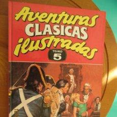 Libros de segunda mano: AVENTURAS CLASICAS ILUSTRADAS TOMOS 1 2 3 4 5 COMPLETA. EDICIONES B. TAPAS DURAS BUEN ESTADO.. Lote 219832425