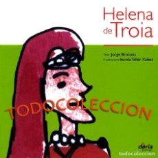 Libros de segunda mano: HELENA DE TROIA - JORGE BROTONS - ESCOLA TALLER XALEST. Lote 221306366