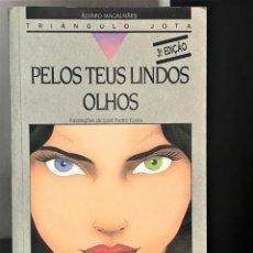 Libros de segunda mano: PELOS TEUS LINDOS OLHOS - TRIÂNGULO JOTA DE ÁLVARO MAGALHÃES. Lote 221607368