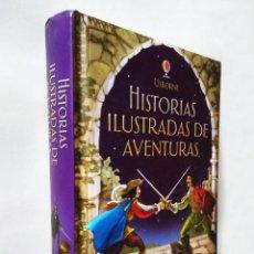 Libros de segunda mano: HISTORIAS ILUSTRADAS DE AVENTURAS | VV.AA. | USBORNE PUBLISHING, 2014. Lote 221780358