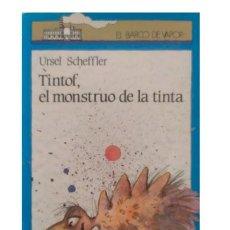 Libros de segunda mano: TINTOF, EL MONSTRUO DE LA TINTA. SCHEFFLER, URSEL. Lote 221952738