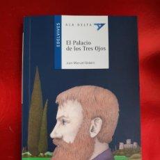 Libros de segunda mano: LIBRO-EL PALACIO DE LOS TRES OJOS-JOAN MANUEL GISBERT-ALA DELTA-EDELVIVES-2011. Lote 221973610