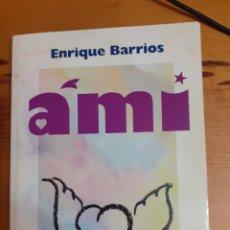 Libros de segunda mano: AMI EL NIÑO DE LAS ESTRELLAS. ENRIQUE BARRIOS. 1991. Lote 223150860