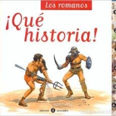 Libros de segunda mano: LOS ROMANOS, ¡QUÉ HISTORIA! - EDITORES ASOCIADOS. Lote 223648500