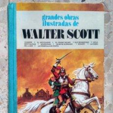 Libros de segunda mano: GRANDES OBRAS ILUSTRADAS DE WALTER SCOTT - Nº 8 - EDITORIAL BRUGUERA, 1981 - PRIMERA EDICIÓN. Lote 223781458