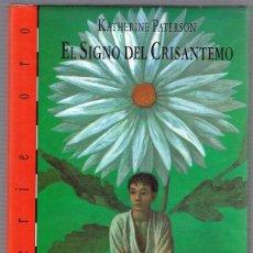 Libros de segunda mano: EL SIGNO DEL CRISANTEMO KATHERINE PATERSON. Lote 224941071