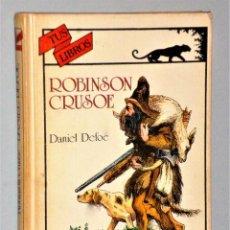 Libros de segunda mano: ROBINSON CRUSOE (SERIE TUS LIBROS, DE ANAYA). Lote 225200475