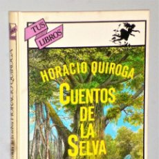 Libros de segunda mano: CUENTOS DE LA SELVA (SERIE TUS LIBROS, DE ANAYA). Lote 225200670