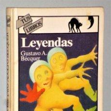 Libros de segunda mano: LEYENDAS, POR GUSTAVO A. BÉCQUER (SERIE TUS LIBROS, DE ANAYA). Lote 225200953
