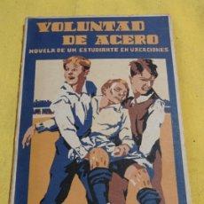 Libros de segunda mano: 1943 VOLUNTAD DE ACERO NOVELA DE UN ESTUDIANTE EN VACACIONES. Lote 226034070