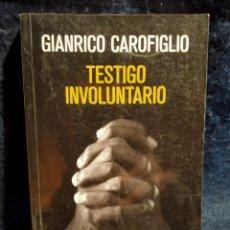 Libros de segunda mano: TESTIGO INVOLUNTARIO. GIANCARLO CAROFIGLIO. LB10. Lote 226778275