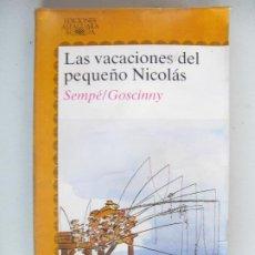 Libri di seconda mano: LAS VACACIONES DEL PEQUEÑO NICOLAS. SEMPE / GOSCINNY. Lote 226947115