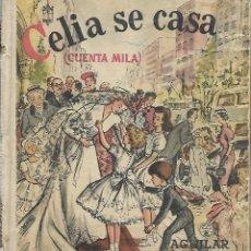 Libros de segunda mano: CELIA SE CASA (CUENTA MILA) / ELENA FORTUN. AGUILAR 1950. Lote 228487755