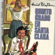 Libros de segunda mano: ENYD BLYTON: QUINTO GRADO EN SANTA CLARA. EDITORIAL MOLINO. 1963. Lote 228565380