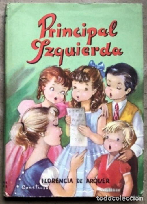 PRINCIPAL IZQUIERDA. FLORENCIA DE ARQUER. EDITORIAL ROMA 1958 (1ªEDICIÓN). (Libros de Segunda Mano - Literatura Infantil y Juvenil - Novela)