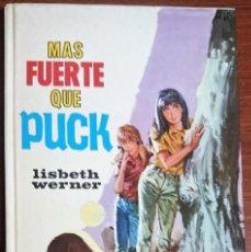 Libros de segunda mano: MAS FUERTE QUE PUCK - LISBETH WERNER. Lote 232238670