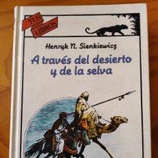 Libros de segunda mano: A TRAVES DEL DESIERTO Y DE LA SELVA, HENRYK N SIENKIEWICZ- TUS LIBROS AVENTURAS ANAYA - ED ILUSTRADA. Lote 234869770