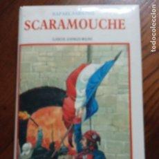 Libros de segunda mano: SCARAMOUCHE-RAFAEL SABATINI.. Lote 235359490