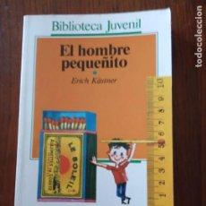 Libros de segunda mano: EL HOMBRE PEQUEÑITO - ERICH KÄSTNER.. Lote 235522665
