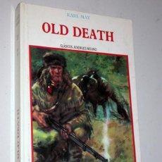 Libros de segunda mano: OLD DEATH. KARL MAY. MOLINO, 1986. CLÁSICOS JUVENILES MOLINO, Nº 23. RIERA ROJAS. WINNETOU. Lote 235794945