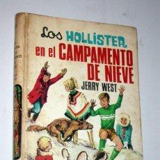 Libros de segunda mano: LOS HOLLISTER Nº 19. EL CAMPAMENTO DE NIEVE. JERRY WEST. TORAY, 1969. ANTONIO BORRELL. Lote 235799560