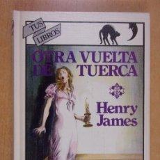 Libros de segunda mano: OTRA VUELTA DE TUERCA / HENRY JAMES / 5ª ED. 1988. ANAYA - TUS LIBROS. Lote 235803690